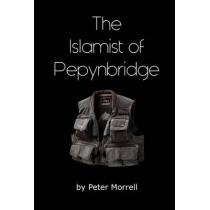 The Islamist of Pepynbridge by Peter Morrell, 9780993371448