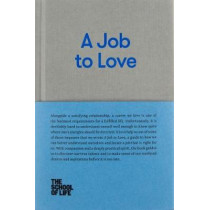 A Job to Love by The School of Life, 9780993538759