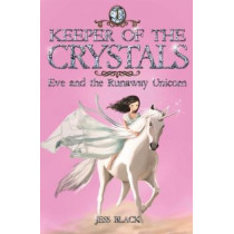Keeper of the Crystals: Eve and the Runaway Unicorn: 1 by Jess Black, 9780995625570