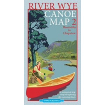 River Wye Canoe Map 2: Hoarwithy to Chepstow by Rivers Publishing, 9780995751316