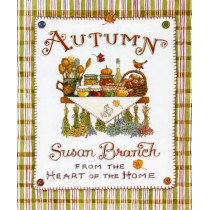 Autumn from the Heart of the Home by Susan Branch, 9780996044004