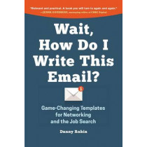 Wait, How Do I Write This Email? by Danny Rubin, 9780996349925