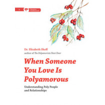 When Someone You Love Is Polyamorous: Understanding Poly People and Relationships by Elisabeth Sheff, 9780996460187