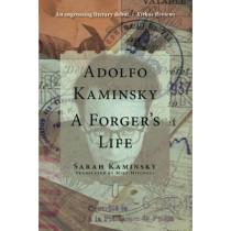 Adolfo Kaminsky: A Forger's Life: A Forger's Life by Sarah Kaminsky, 9780997003475