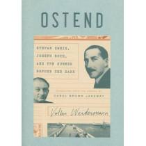 Ostend: Stefan Zweig, Joseph Roth, and the Summer Before the Dark by Volker Weidermann, 9781101870266