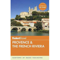 Fodor's Provence & The French Riviera by Fodor's, 9781101879856