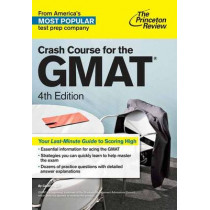 Crash Course For The Gmat, 4th Edition by Princeton Review, 9781101881668