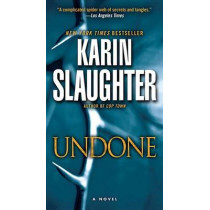 Undone by Karin Slaughter, 9781101887479