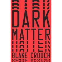 Dark Matter by Blake Crouch, 9781101904220