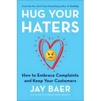 Hug Your Haters by Jay Baer, 9781101980675
