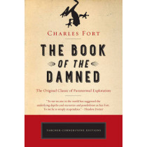 The Book of the Damned: The Original Classic of Paranormal Exploration by Charles Fort, 9781101983249