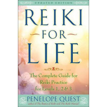 Reiki for Life: The Complete Guide to Reiki Practice for Levels 1, 2 & 3 by Penelope Quest, 9781101983263