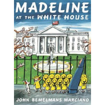 Madeline At The White House by John Bemelmans Marciano, 9781101997802
