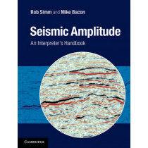 Seismic Amplitude: An Interpreter's Handbook by Rob Simm, 9781107011502