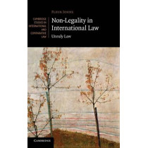 Non-Legality in International Law: Unruly Law by Fleur Johns, 9781107014015