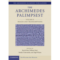 The Archimedes Palimpsest by Reviel Netz, 9781107014374