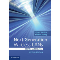 Next Generation Wireless LANs: 802.11n and 802.11ac by Eldad Perahia, 9781107016767