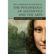 The Cambridge Handbook of the Psychology of Aesthetics and the Arts by Pablo P. L. Tinio, 9781107026285