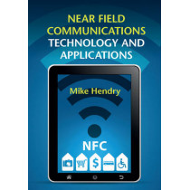 Near Field Communications Technology and Applications by Mike Hendry, 9781107060319
