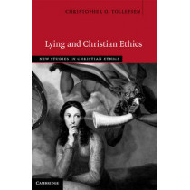 Lying and Christian Ethics by Christopher O. Tollefsen, 9781107061095