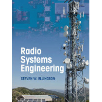 Radio Systems Engineering by Steven W. Ellingson, 9781107068285