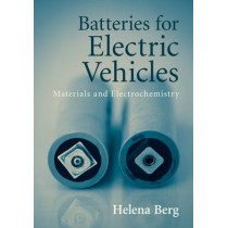Batteries for Electric Vehicles: Materials and Electrochemistry by Helena Berg, 9781107085930