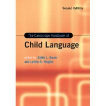 The Cambridge Handbook of Child Language by Edith L. Bavin, 9781107087323