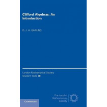 Clifford Algebras: An Introduction by D. J. H. Garling, 9781107096387