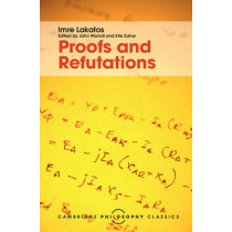 Proofs and Refutations: The Logic of Mathematical Discovery by Imre Lakatos, 9781107113466