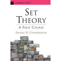 Set Theory: A First Course by Daniel W. Cunningham, 9781107120327