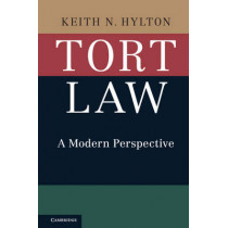 Tort Law: A Modern Perspective by Keith N. Hylton, 9781107125322