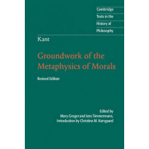 Kant: Groundwork of the Metaphysics of Morals by Christine M. Korsgaard, 9781107401068