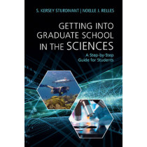 Getting into Graduate School in the Sciences: A Step-by-Step Guide for Students by S. Kersey Sturdivant, 9781107420670