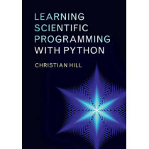 Learning Scientific Programming with Python by Christian Hill, 9781107428225