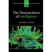 The Neuroscience of Intelligence by Richard J. Haier, 9781107461437