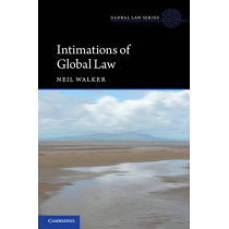 Intimations of Global Law by Neil Walker, 9781107463783