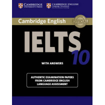 Cambridge IELTS 10 Student's Book with Answers: Authentic Examination Papers from Cambridge English Language Assessment, 9781107464407
