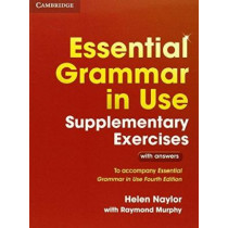 Essential Grammar in Use Supplementary Exercises: To Accompany Essential Grammar in Use Fourth Edition by Helen Naylor, 9781107480612