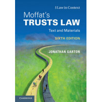 Moffat's Trusts Law 6th Edition: Text and Materials by Jonathan Garton, 9781107512832