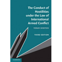 The Conduct of Hostilities under the Law of International Armed Conflict by Yoram Dinstein, 9781107544185