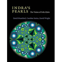Indra's Pearls: The Vision of Felix Klein by David Mumford, 9781107564749