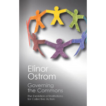 Governing the Commons: The Evolution of Institutions for Collective Action by Elinor Ostrom, 9781107569782