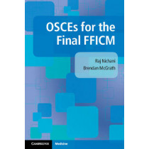 OSCEs for the Final FFICM by Raj Nichani, 9781107579453