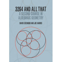 3264 and All That: A Second Course in Algebraic Geometry by David Eisenbud, 9781107602724