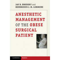 Anesthetic Management of the Obese Surgical Patient by Jay B. Brodsky, 9781107603332