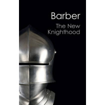 The New Knighthood: A History of the Order of the Temple by Malcolm Barber, 9781107604735
