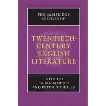 The Cambridge History of Twentieth-Century English Literature by Laura Marcus, 9781107609488