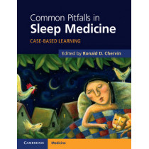 Common Pitfalls in Sleep Medicine: Case-Based Learning by Ronald D. Chervin, 9781107611535