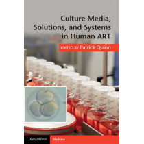 Culture Media, Solutions, and Systems in Human ART by Patrick Quinn, 9781107619531