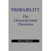 Probability: The Classical Limit Theorems by Henry P. McKean, 9781107628274